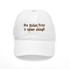 Never enough: Bichon Frise Baseball Cap