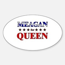 MEAGAN for queen Oval Decal