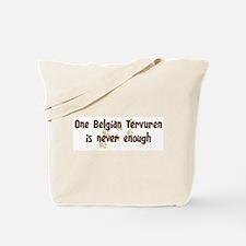 Never enough: Belgian Tervure Tote Bag