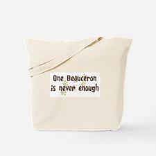 Never enough: Beauceron Tote Bag
