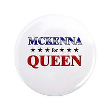 """MCKENNA for queen 3.5"""" Button"""