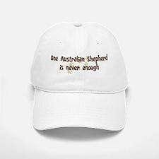 Never enough: Australian Shep Baseball Baseball Cap