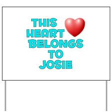 This Heart: Josie (E) Yard Sign