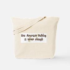 Never enough: American Bulldo Tote Bag
