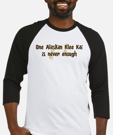Never enough: Alaskan Klee Ka Baseball Jersey