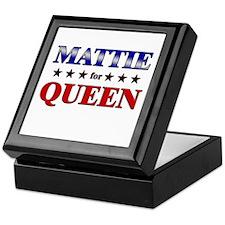 MATTIE for queen Keepsake Box