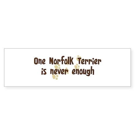 Never enough: Norfolk Terrier Bumper Sticker