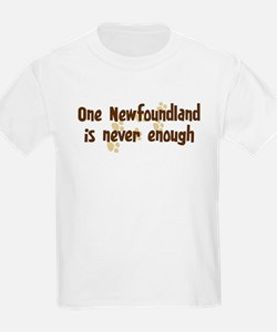 Never enough: Newfoundland T-Shirt