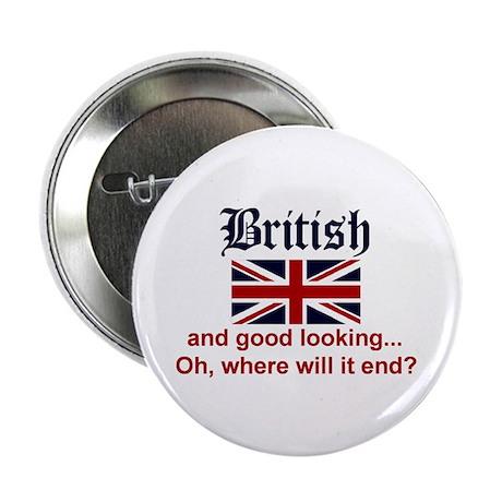 "Good Looking British 2.25"" Button"