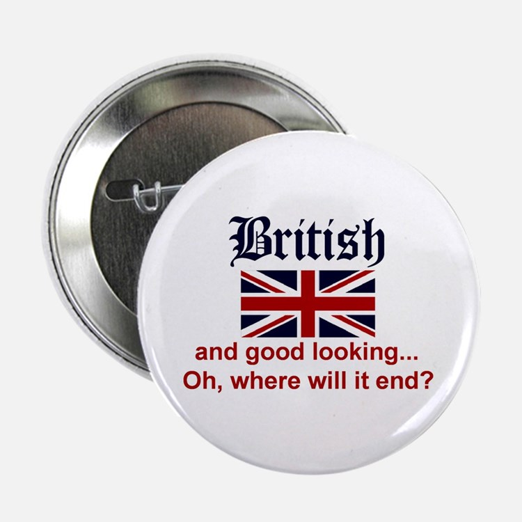 "Good Looking British 2.25"" Button"