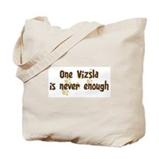 Never enough: Vizsla Tote Bag