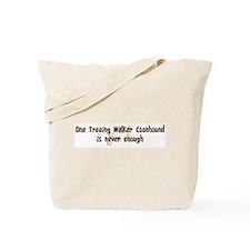 Never enough: Treeing Walker  Tote Bag