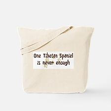 Never enough: Tibetan Spaniel Tote Bag