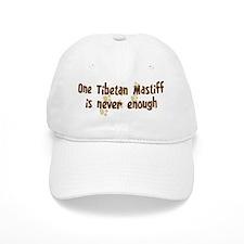 Never enough: Tibetan Mastiff Baseball Cap