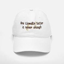 Never enough: Llewellin Sette Baseball Baseball Cap