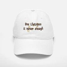 Never enough: Lhasapoo Baseball Baseball Cap