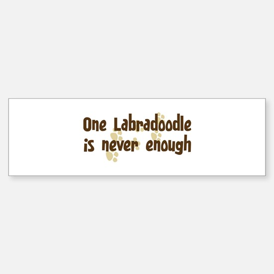 Never enough: Labradoodle Bumper Bumper Bumper Sticker