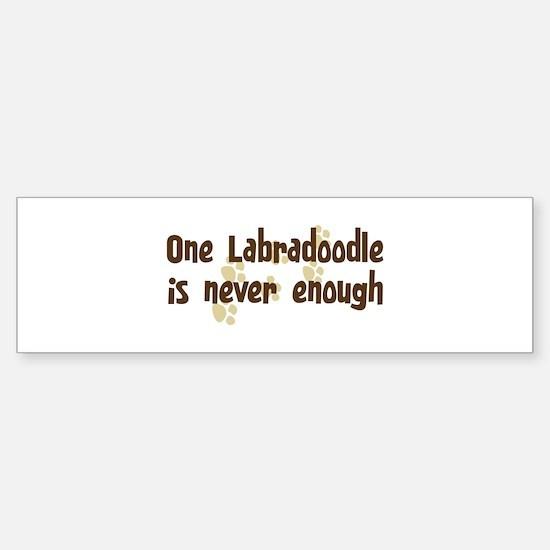 Never enough: Labradoodle Bumper Bumper Stickers