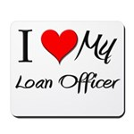 I Heart My Loan Officer Mousepad