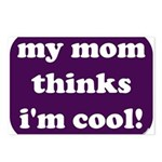 My mom thinks I'm cool Postcards (Package of 8)