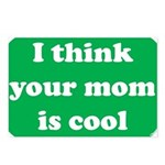 I think your mom is cool Postcards (Package of 8)