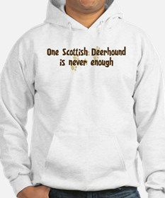 Never enough: Scottish Deerho Hoodie