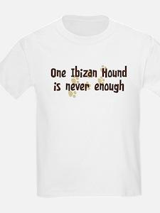 Never enough: Ibizan Hound T-Shirt
