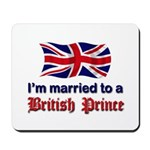 Married To British Prince Mousepad