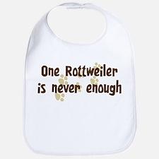 Never enough: Rottweiler Bib