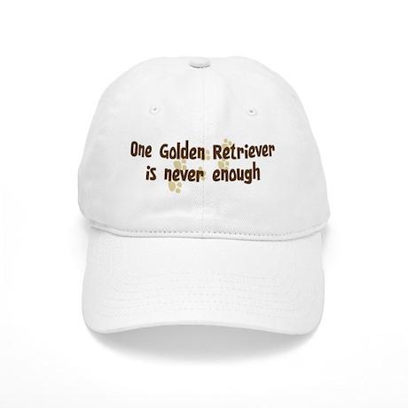 Never enough: Golden Retrieve Cap