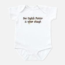 Never enough: English Pointer Infant Bodysuit