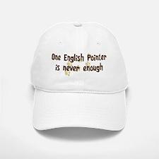 Never enough: English Pointer Baseball Baseball Cap