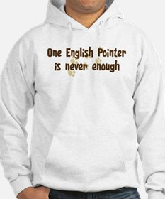 Never enough: English Pointer Hoodie