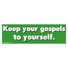 Keep Your Gospels Bumper Bumper Sticker