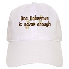 Never enough: Doberman Baseball Cap
