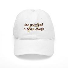 Never enough: Dachshund Baseball Cap