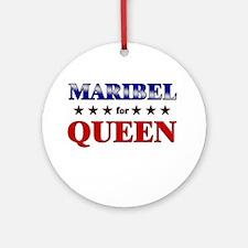 MARIBEL for queen Ornament (Round)