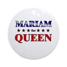 MARIAM for queen Ornament (Round)