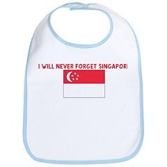 I WILL NEVER FORGET SINGAPORE Bib