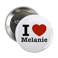 """I love Melanie 2.25"""" Button"""