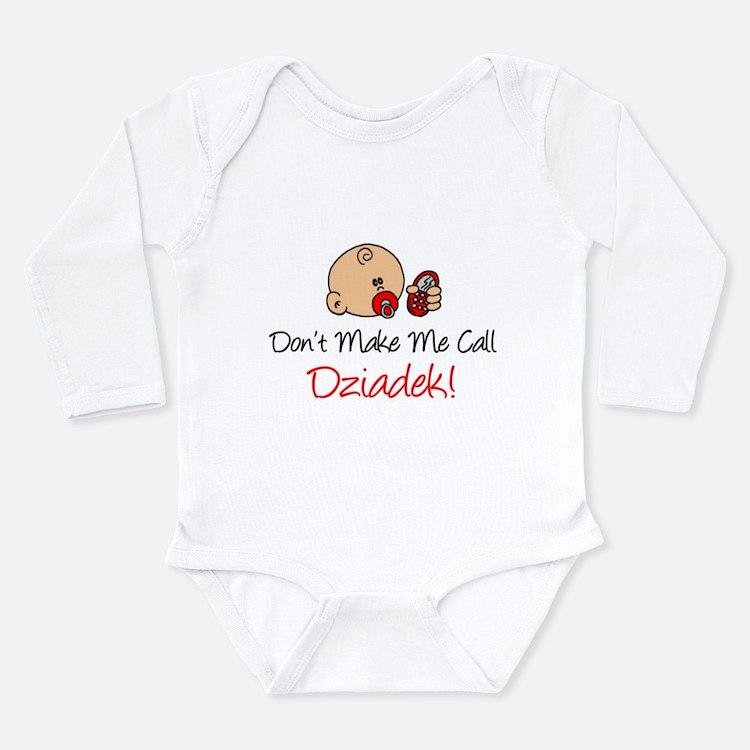Don't Make Me Call Dziadek Body Suit
