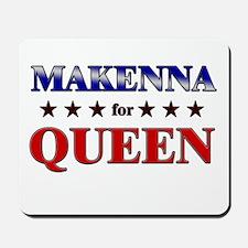 MAKENNA for queen Mousepad