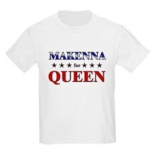 MAKENNA for queen T-Shirt