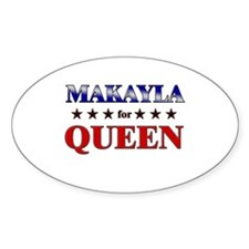 MAKAYLA for queen Oval Decal