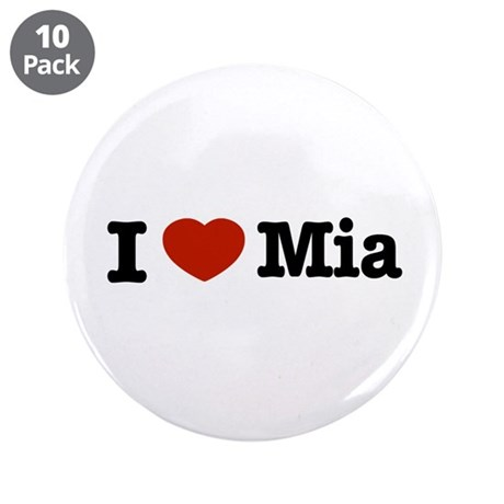 "I love Mia 3.5"" Button (10 pack)"