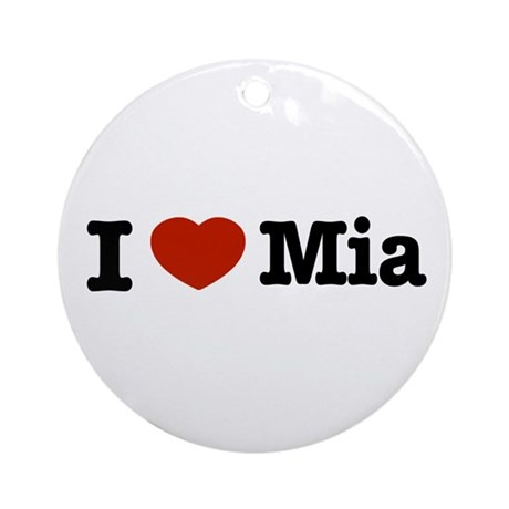 I love Mia Ornament (Round)