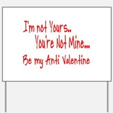 I'm Not Yours.. You're Not Mi Yard Sign