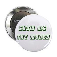 """Show Me the Money 2.25"""" Button"""