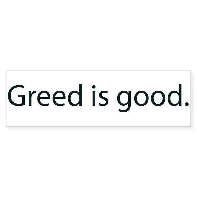 Gordon Gecko Greed is Good Bumper Bumper Sticker by ...