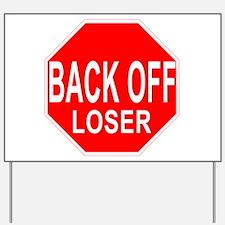 Back Off Loser Stop Sign Yard Sign
